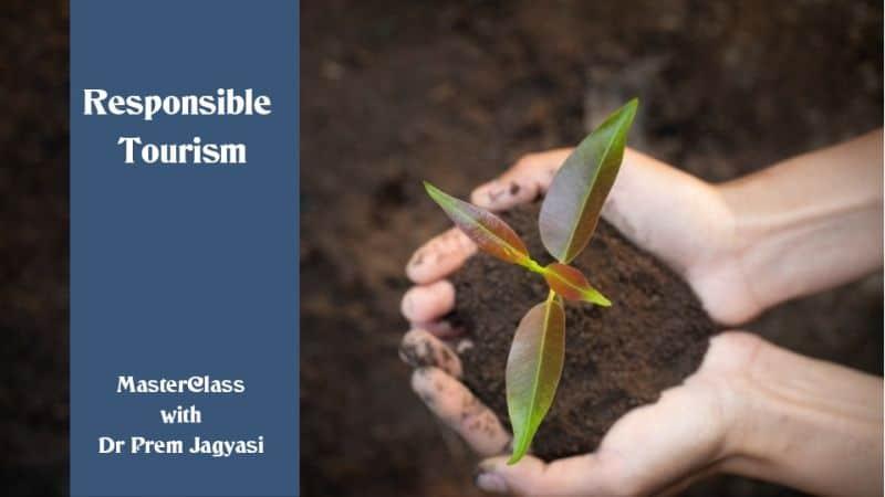 responsible tourism masterclass with Dr Prem Jagyasi