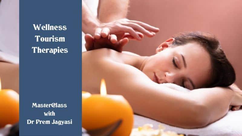 wellness tourism therapies masterclass with Dr Prem jagyasi